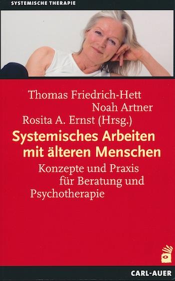 Th. Friedrich-Hett, N. Artner, R.A. Ernst (Hrsg.) Systemisches Arbeiten mit älteren Menschen