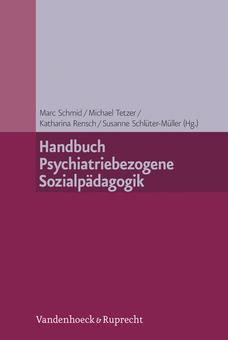 Marc Schmid et al. (Hrsg.) Handbuch psychiatriebezogene Sozialpädagogik