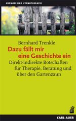 Bernhard Trenkle: Dazu fällt mir eine Geschichte ein