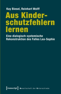 K. Biesel & R. Wolff (2014) Aus Kinderschutzfehlern lernen
