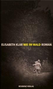 Elisabeth Klar (2014): Wie im Wald