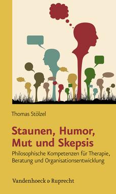 Thomas Stölzel (2012): Staunen, Humor, Mut und Skepsis