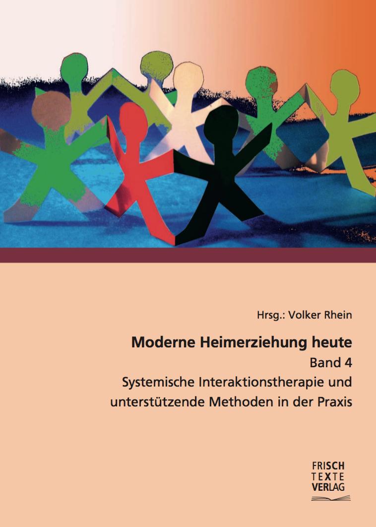 V. Rhein (Hrsg.): Systemische Interaktionstherapie und unterstützende Methoden in der Praxis